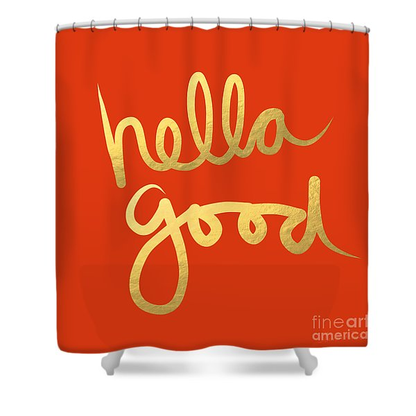 Hella Good In Orange And Gold Shower Curtain