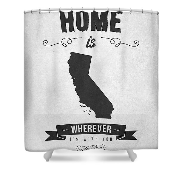 Home Is Wherever I'm With You California - Gray Shower Curtain