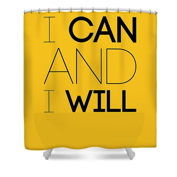 I Can And I Will Poster 2 Shower Curtain