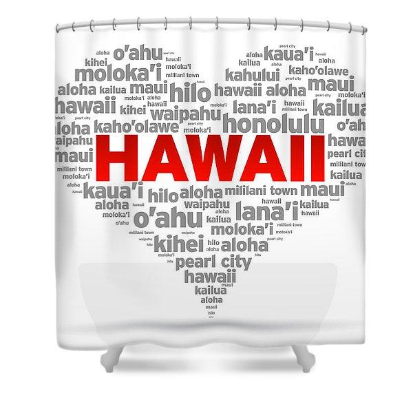 I Love Hawaii Shower Curtain