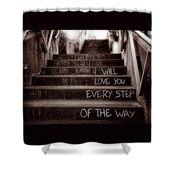 I Will Love You Shower Curtain