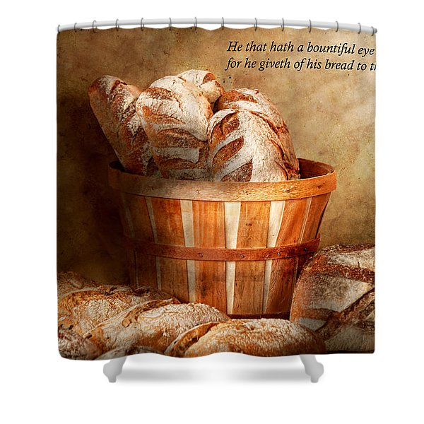 Inspirational - Your Daily Bread - Proverbs 22-9 Shower Curtain