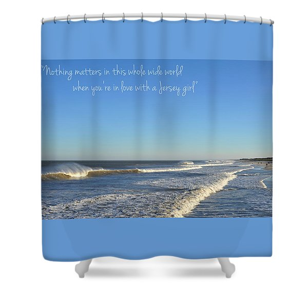 Jersey Girl Seaside Heights Quote Shower Curtain