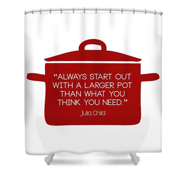 Julia Child's Larger Pot Shower Curtain