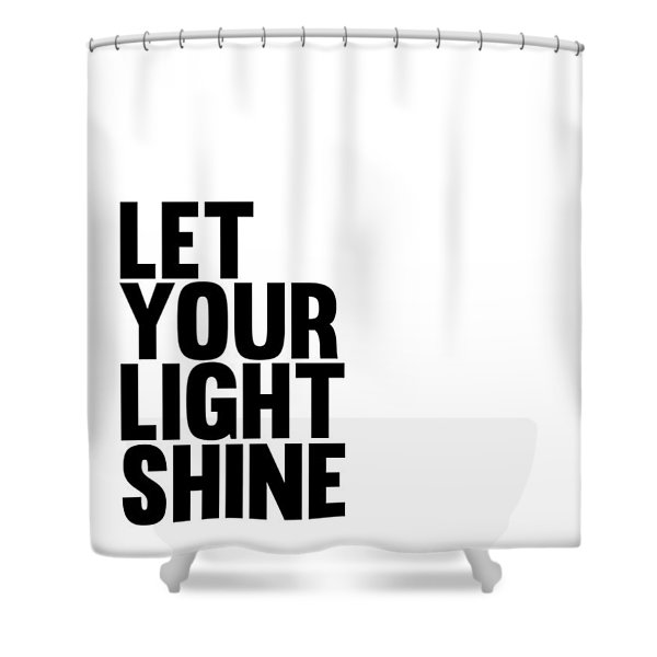 Let Your Light Shine Poster 1 Shower Curtain