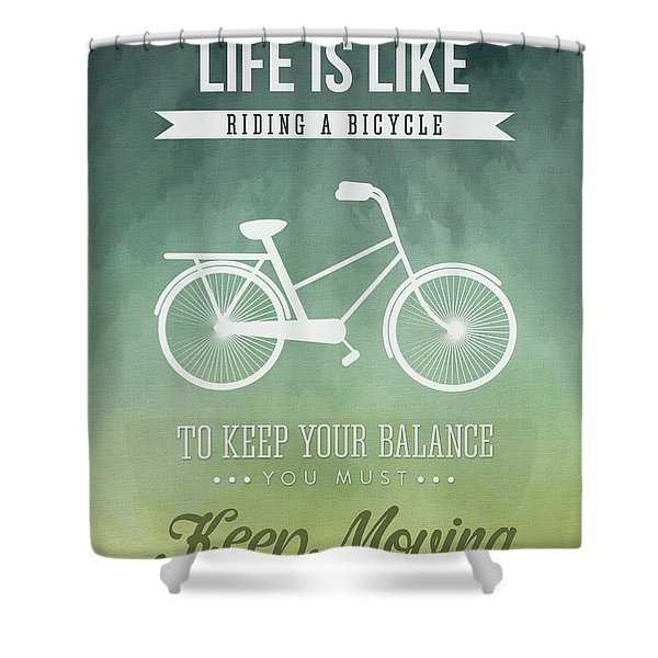 Life Is Like Riding A Bicyle Shower Curtain
