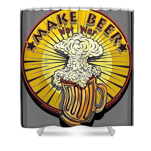 Make Beer Not War Pop Art Shower Curtain
