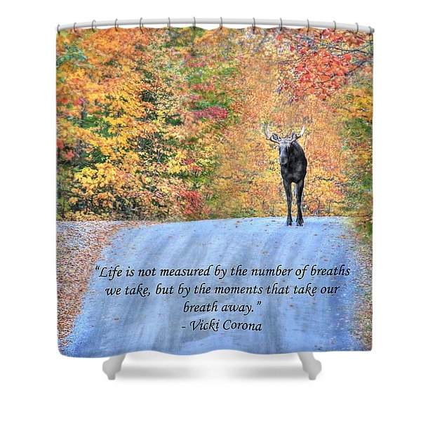 Moments That Take Our Breath Away Shower Curtain