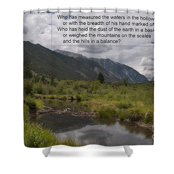 Mountain Stream And Isaiah 40 12 Shower Curtain