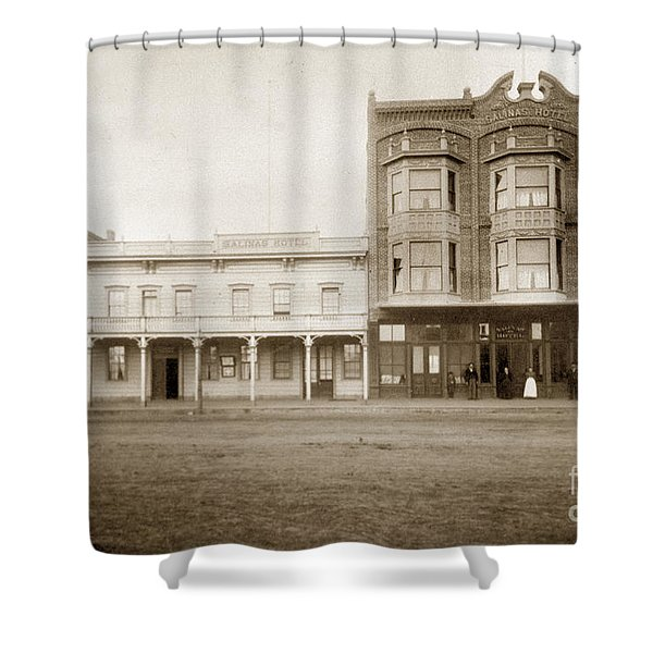 Old And New Salinas Hotel Was On West Market Street Circa 1885 Shower Curtain