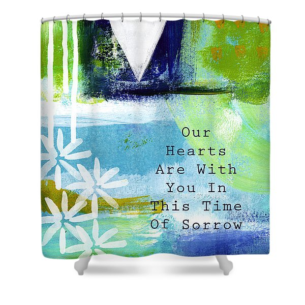 Our Hearts Are With You- Sympathy Card Shower Curtain