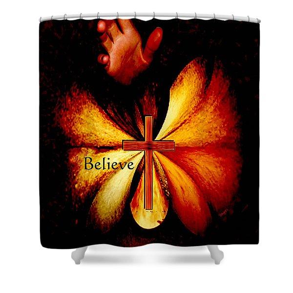 Power Of Prayer Believe Shower Curtain