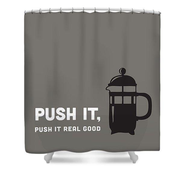 Push It Shower Curtain