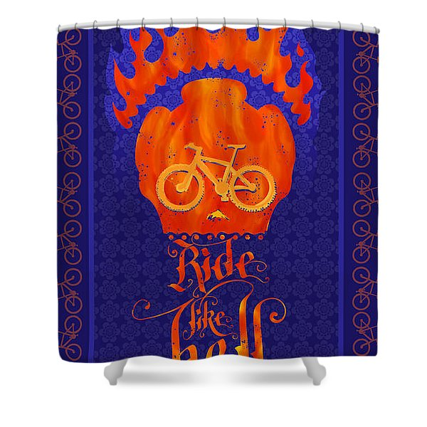Ride Like Hell Shower Curtain