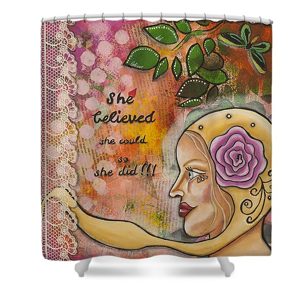 She Believed She Could So She Did Inspirational Mixed Media Folk Art Shower Curtain