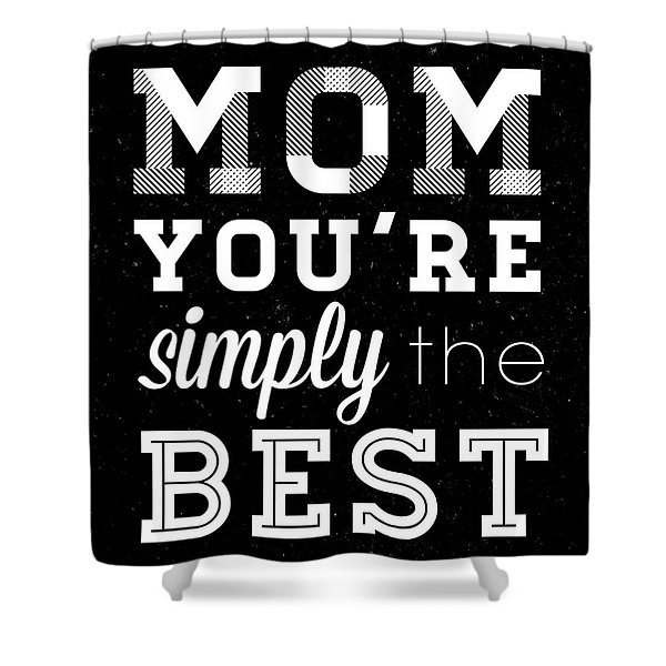 Simply The Best Mom Square Shower Curtain