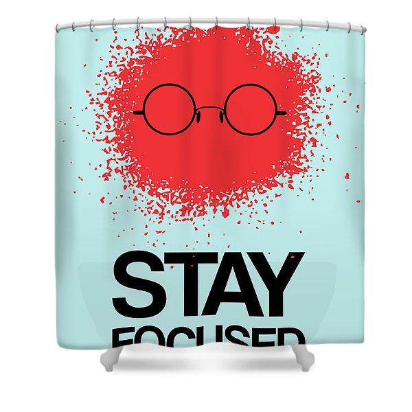 Stay Focused Splatter Poster 1 Shower Curtain