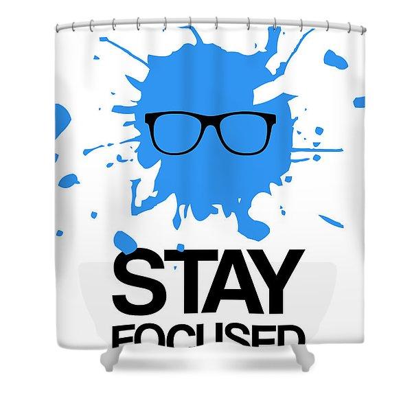 Stay Focused Splatter Poster 2 Shower Curtain