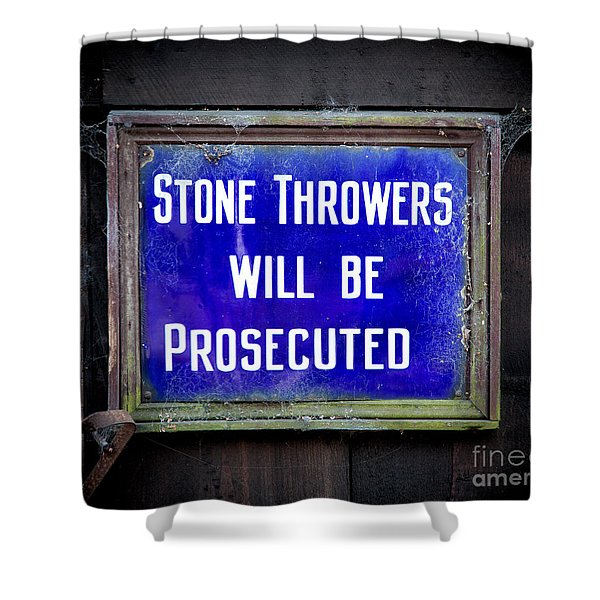 Stone Throwers Be Warned Shower Curtain