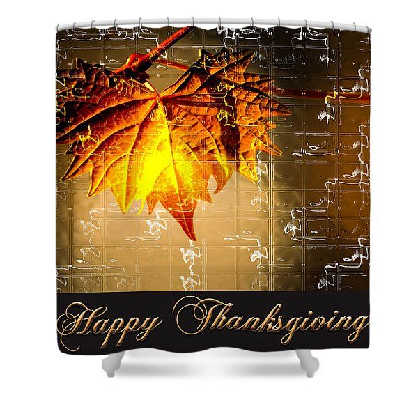 Shower Curtain featuring the photograph Thanksgiving Card by Carolyn Marshall