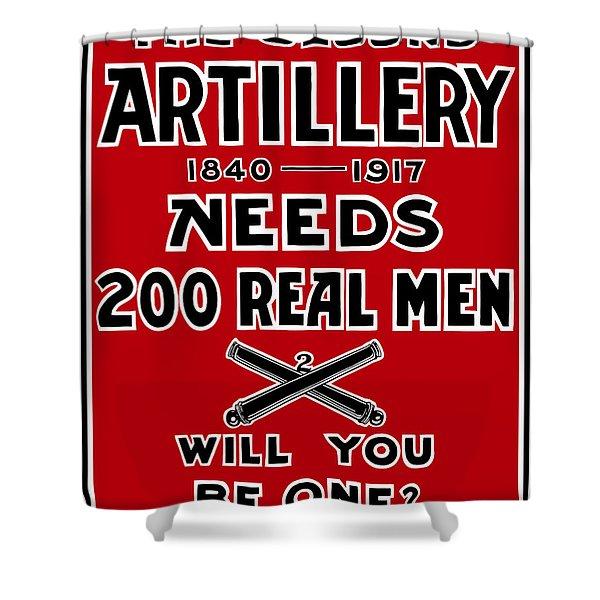 The Second Artillery Needs 200 Real Men Shower Curtain