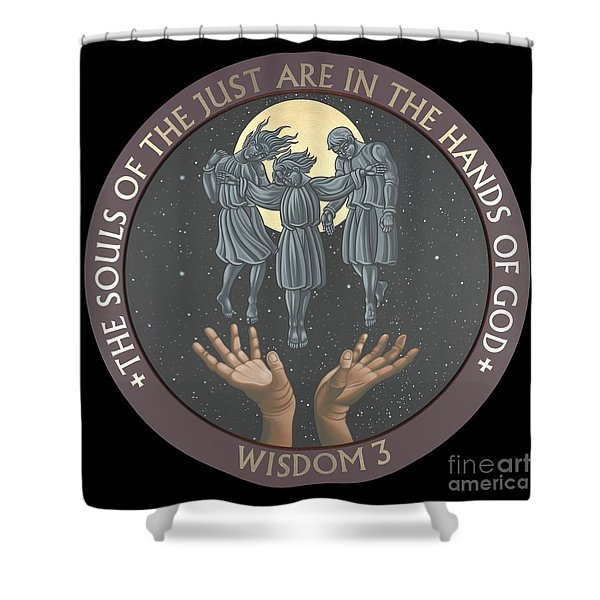 The Souls Of The Just Are In The Hands Of God 172 Shower Curtain