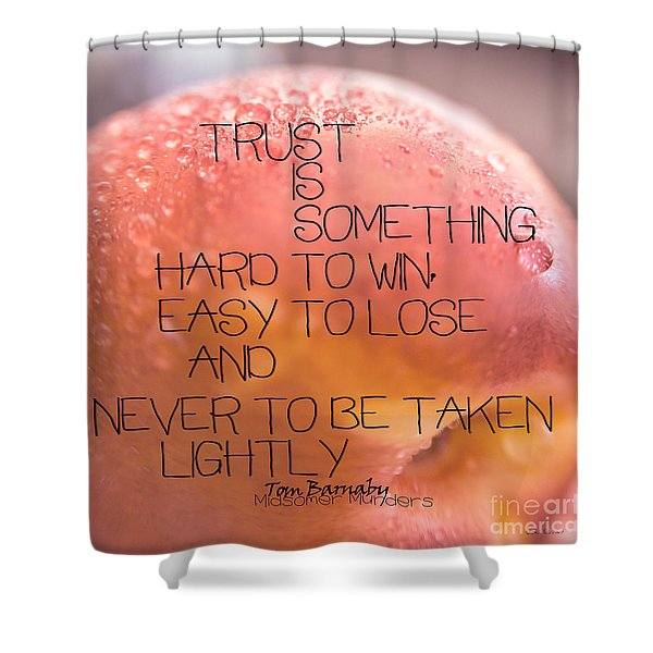 Trust Is Something Shower Curtain