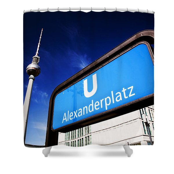 Ubahn Alexanderplatz Sign And Television Tower Berlin Germany Shower Curtain