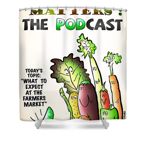 Vegetable Matters The Podcast Shower Curtain