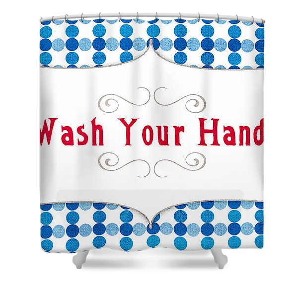 Wash Your Hands Sign Shower Curtain