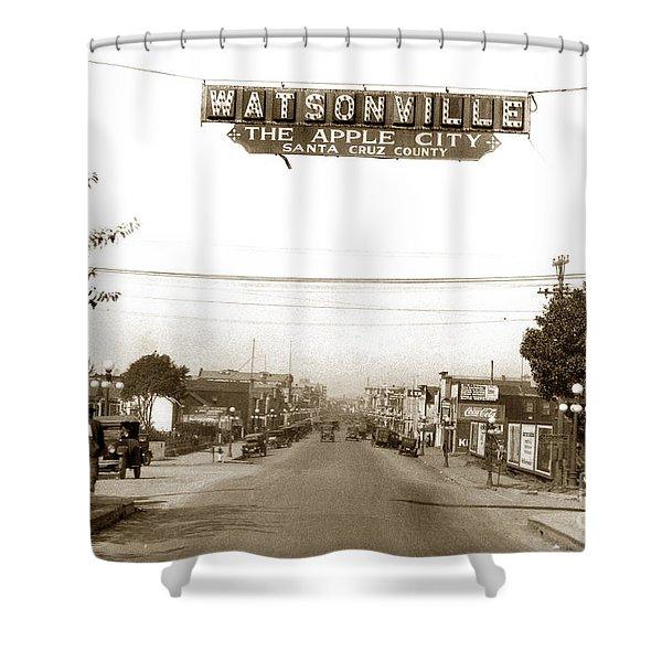 Watsonville California  The Apple City Circa 1926 Shower Curtain