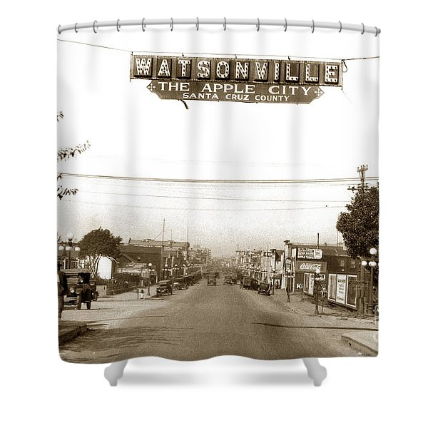 Watsonville California  The Apple City Circa 1926 Shower Curtain