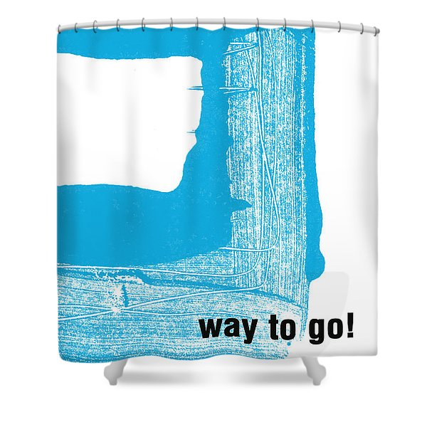 Way To Go- Congratulations Greeting Card Shower Curtain