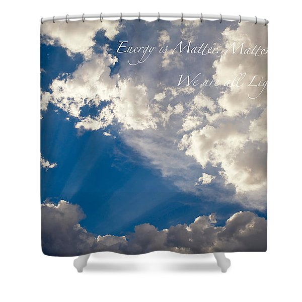 We Are All Light Beings Shower Curtain