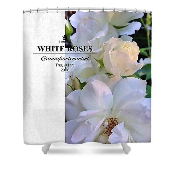 White Roses A Natural Bouquet Shower Curtain