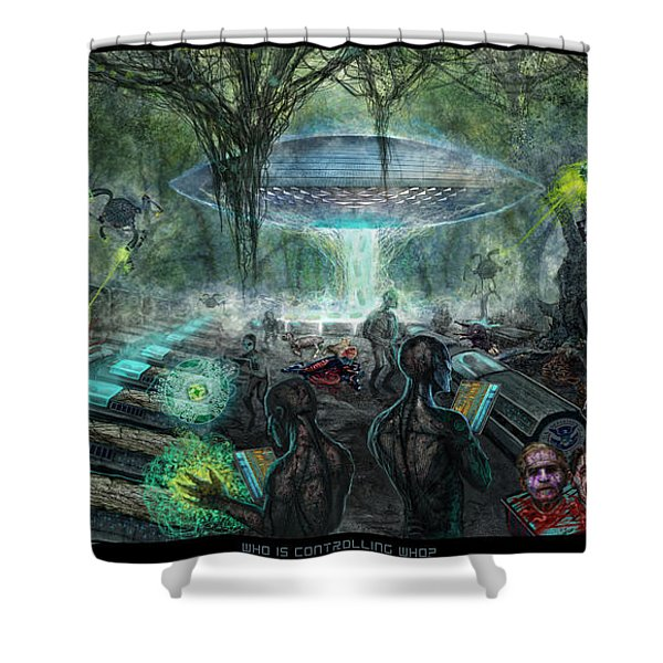 Who Is Controlling Who Shower Curtain