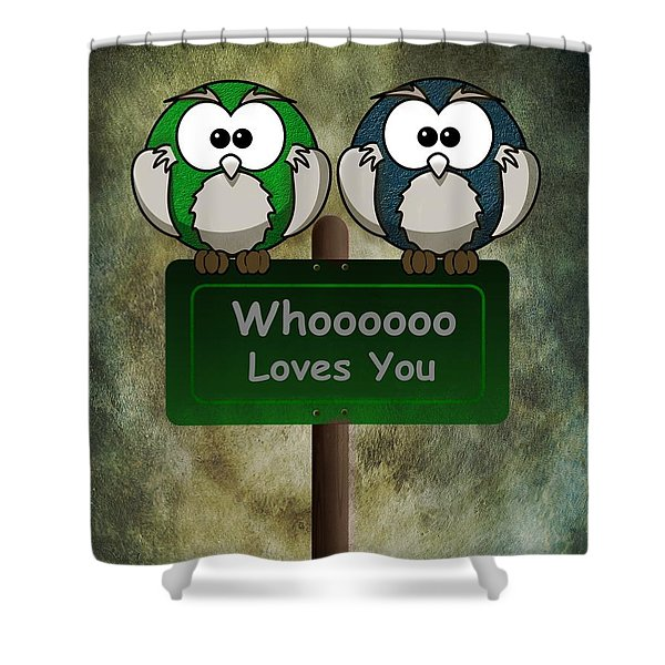 Whoooo Loves You  Shower Curtain