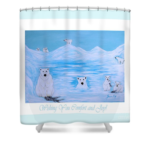 Wishing You Comfort And Joy Shower Curtain