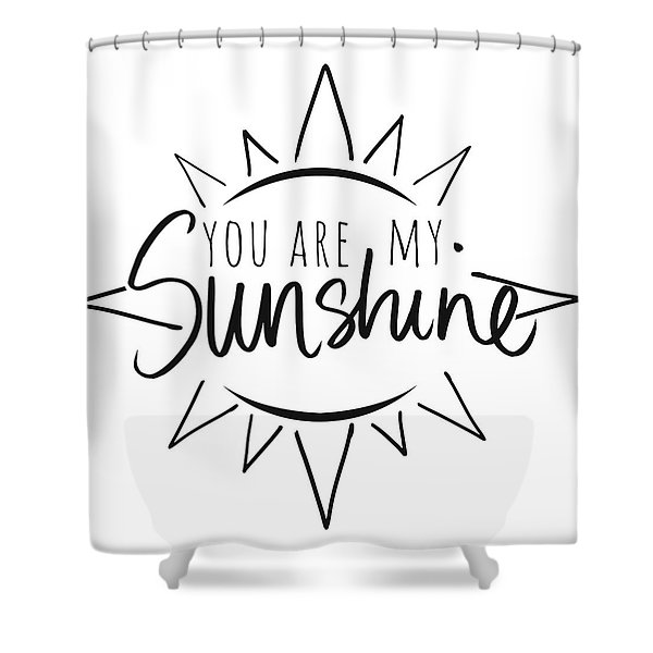 You Are My Sunshine With Sun Shower Curtain