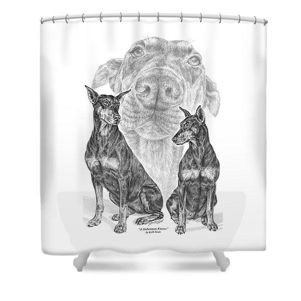 A Doberman Knows - Dobe Pinscher Art Print Shower Curtain