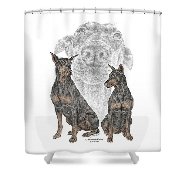 A Doberman Knows - Dobe Pinscher Dog Art Print Shower Curtain