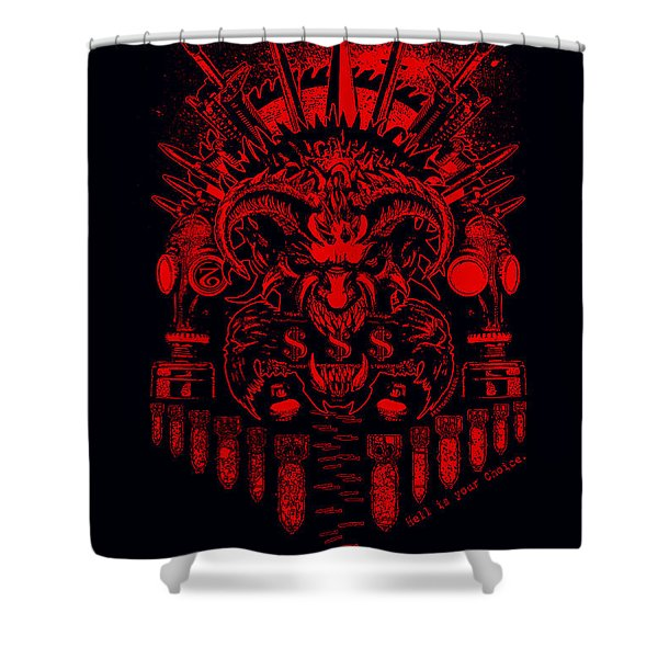 Hell Is Ur Choice Shower Curtain