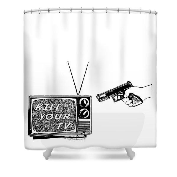Kill Your Tv Shower Curtain