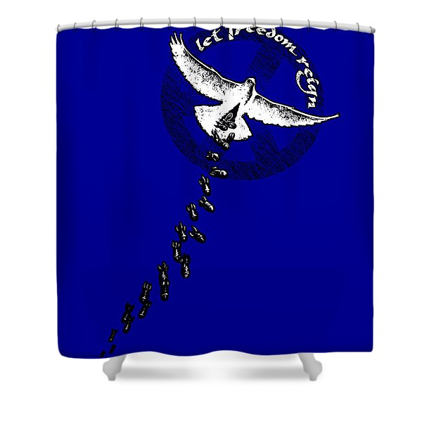 Let Freedom Reign Shower Curtain