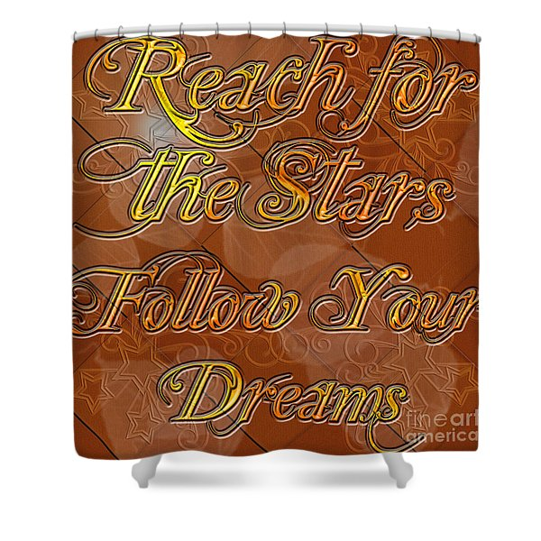Reach For The Stars Follow Your Dreams Shower Curtain