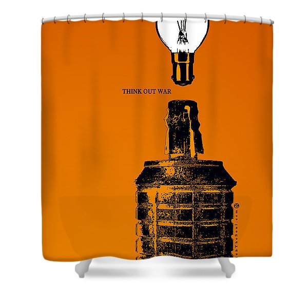 Think Out War Shower Curtain