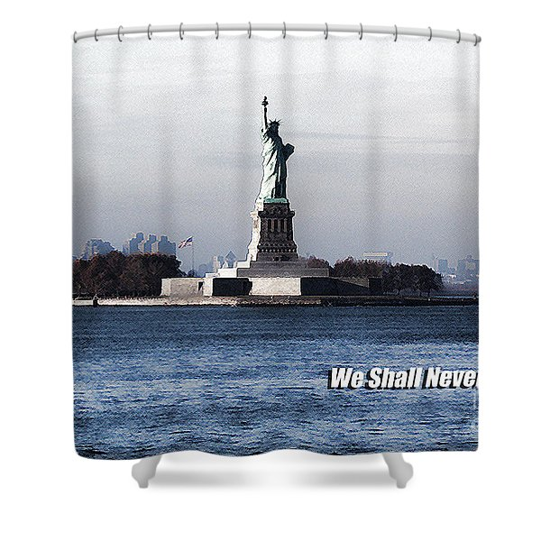 We Shall Never Forget - 9/11 Shower Curtain