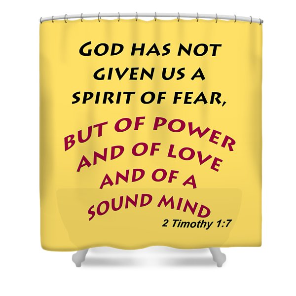 2 Timothy 1 7 God Has Not Given Us A Spirit Of Fear Shower Curtain