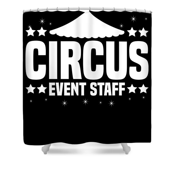 Birthday Circus Event Staff Carnival Party Apparel Shower Curtain