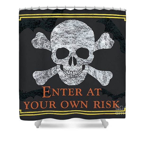 Enter At Your Own Risk  Shower Curtain